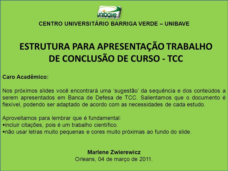 ESTRUTURA PARA APRESENTAÇÃO TRABALHO DE CONCLUSÃO DE CURSO - TCC