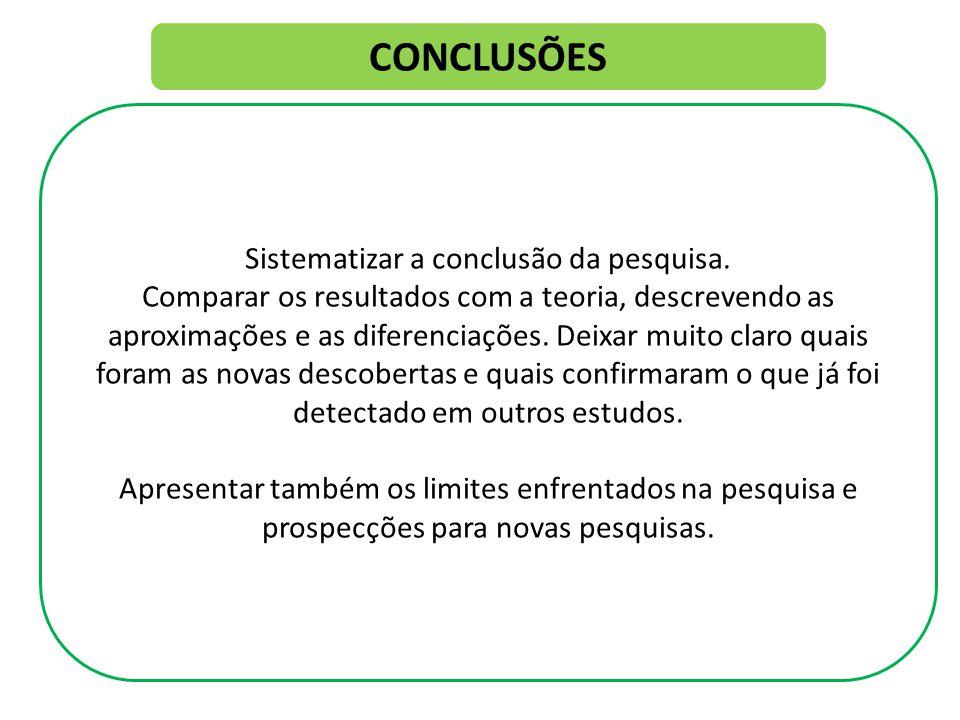 Sistematizar a conclusão da pesquisa.