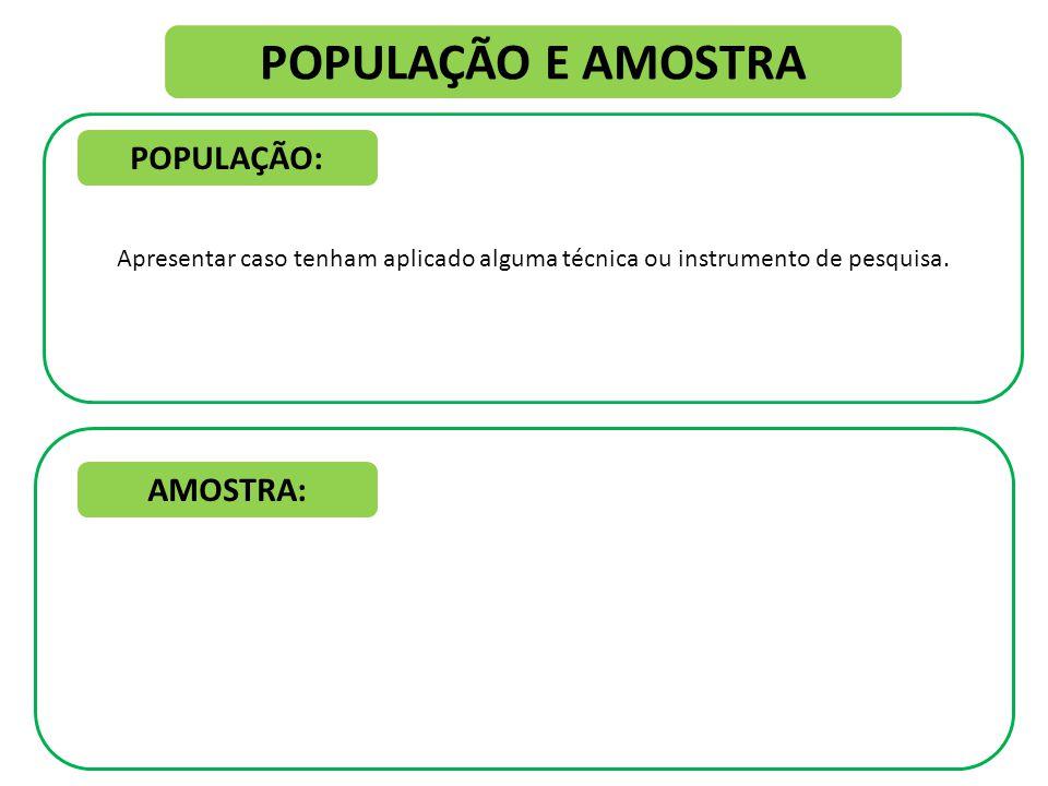 POPULAÇÃO E AMOSTRA POPULAÇÃO: AMOSTRA: