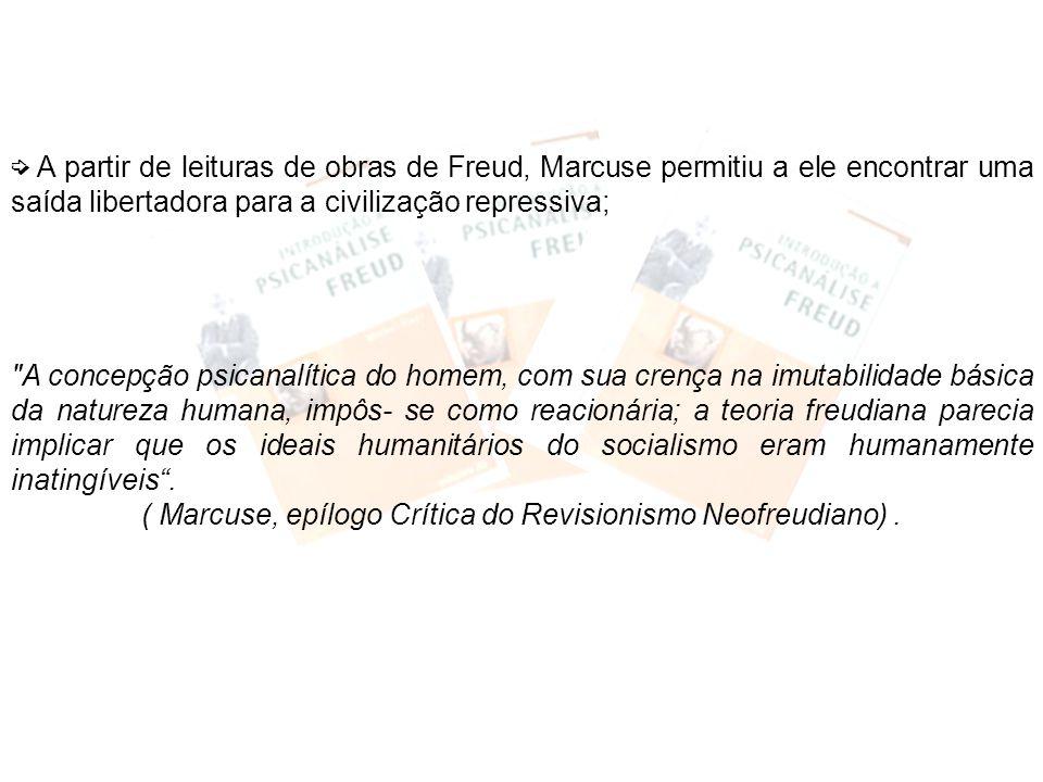 ( Marcuse, epílogo Crítica do Revisionismo Neofreudiano) .