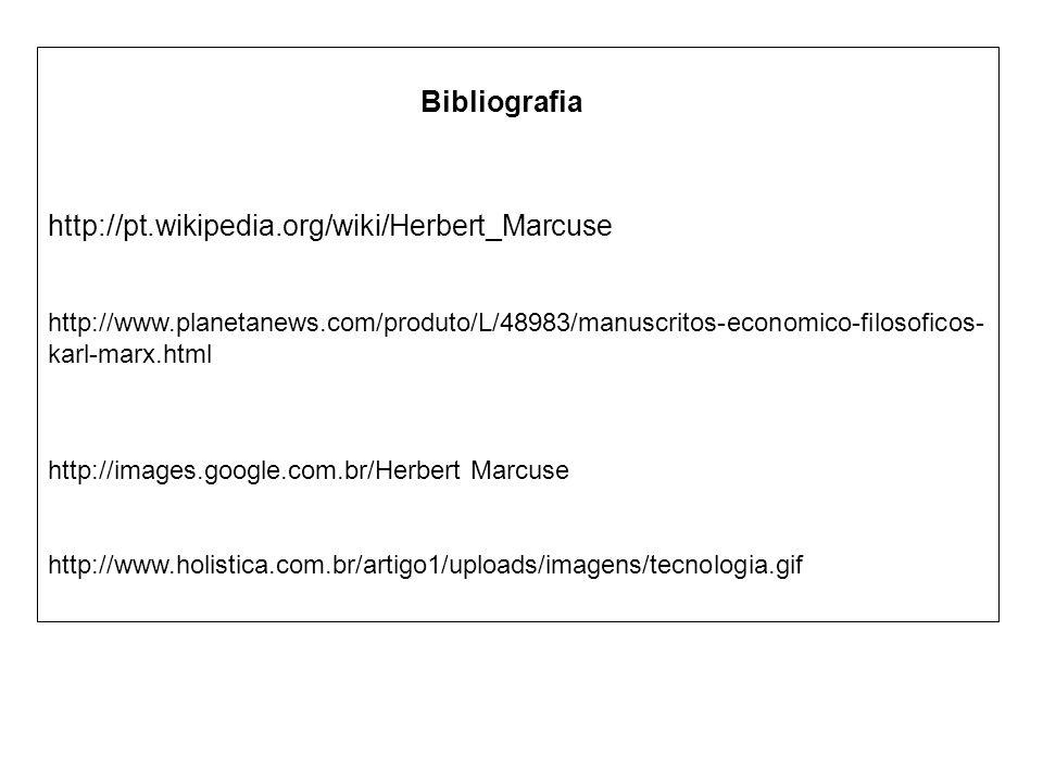 Bibliografia http://pt.wikipedia.org/wiki/Herbert_Marcuse