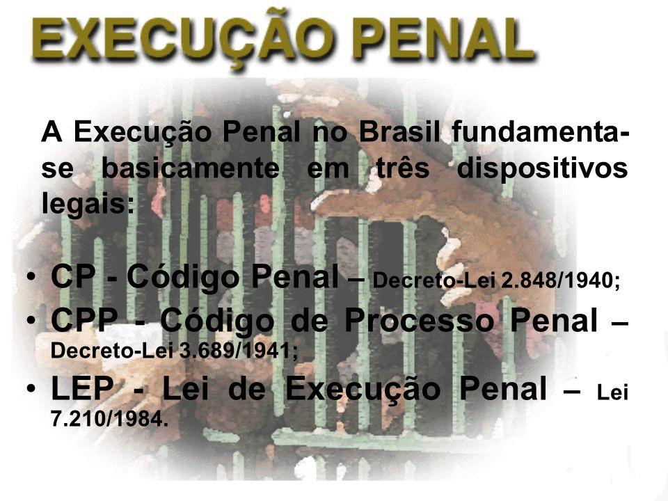 CP - Código Penal – Decreto-Lei 2.848/1940;