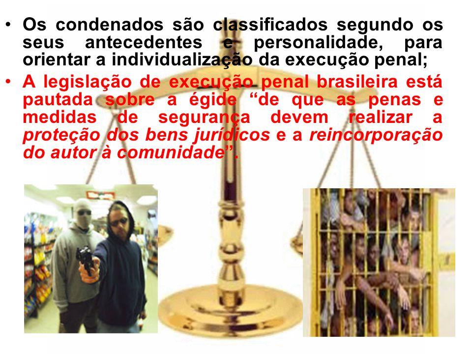 Os condenados são classificados segundo os seus antecedentes e personalidade, para orientar a individualização da execução penal;