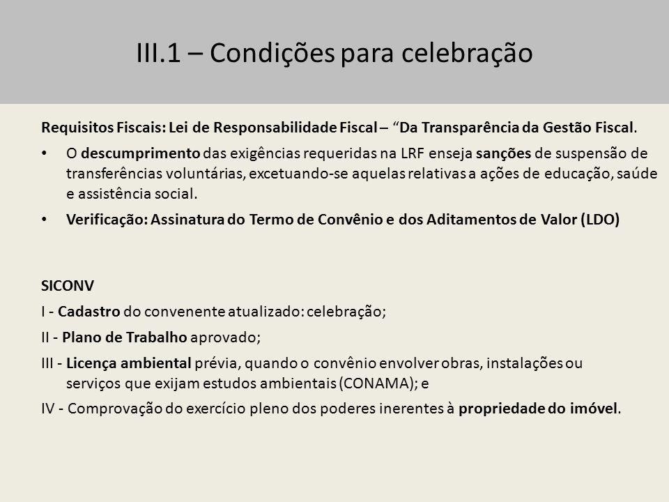 III.1 – Condições para celebração