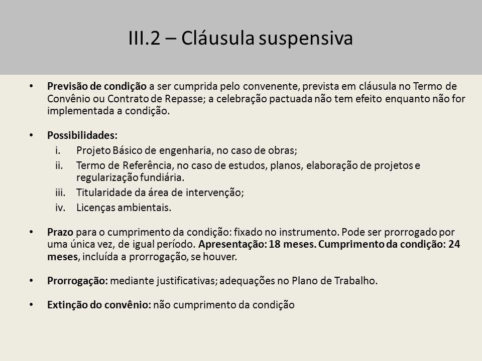 III.2 – Cláusula suspensiva