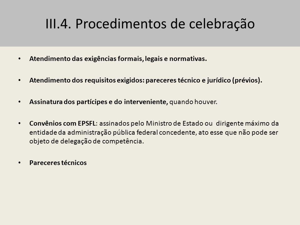 III.4. Procedimentos de celebração