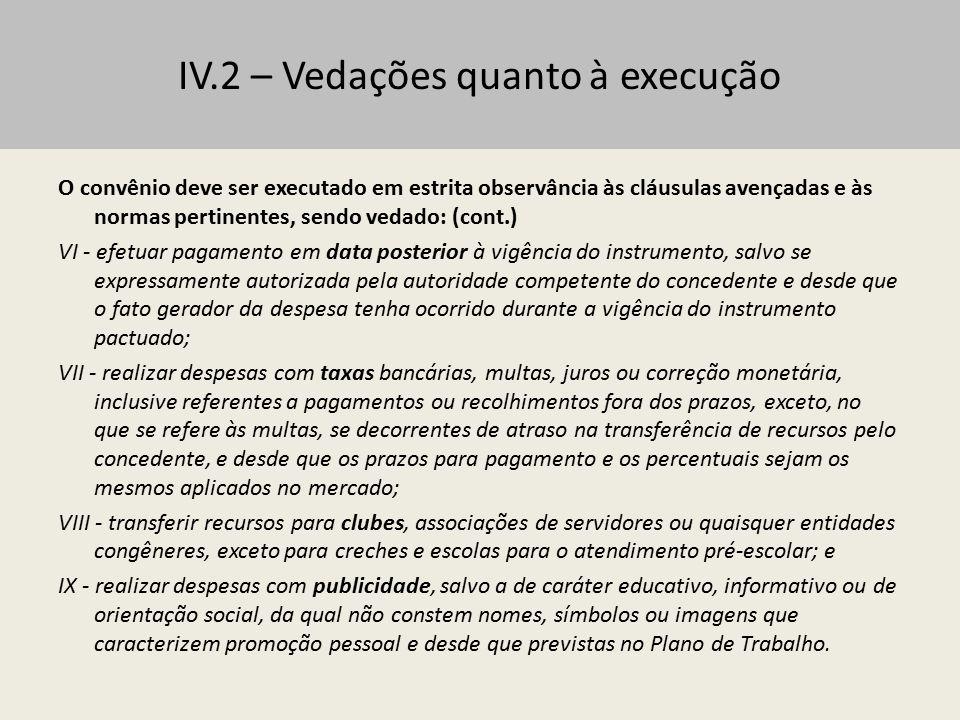 IV.2 – Vedações quanto à execução