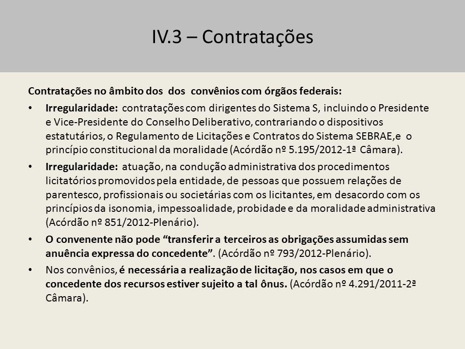 IV.3 – Contratações Contratações no âmbito dos dos convênios com órgãos federais: