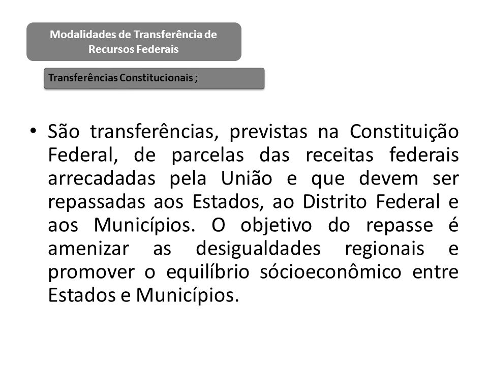 Modalidades de Transferência de Recursos Federais