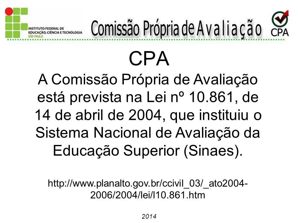 CPA A Comissão Própria de Avaliação está prevista na Lei nº 10.861, de