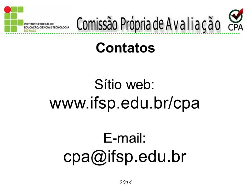 Contatos Sítio web: www.ifsp.edu.br/cpa E-mail: cpa@ifsp.edu.br