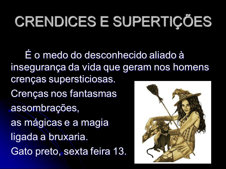 CRENDICES E SUPERTIÇÕES