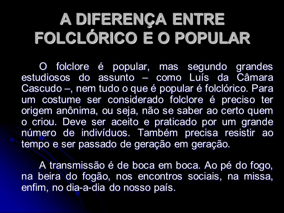 A DIFERENÇA ENTRE FOLCLÓRICO E O POPULAR