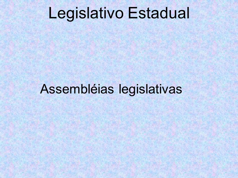 Legislativo Estadual Assembléias legislativas