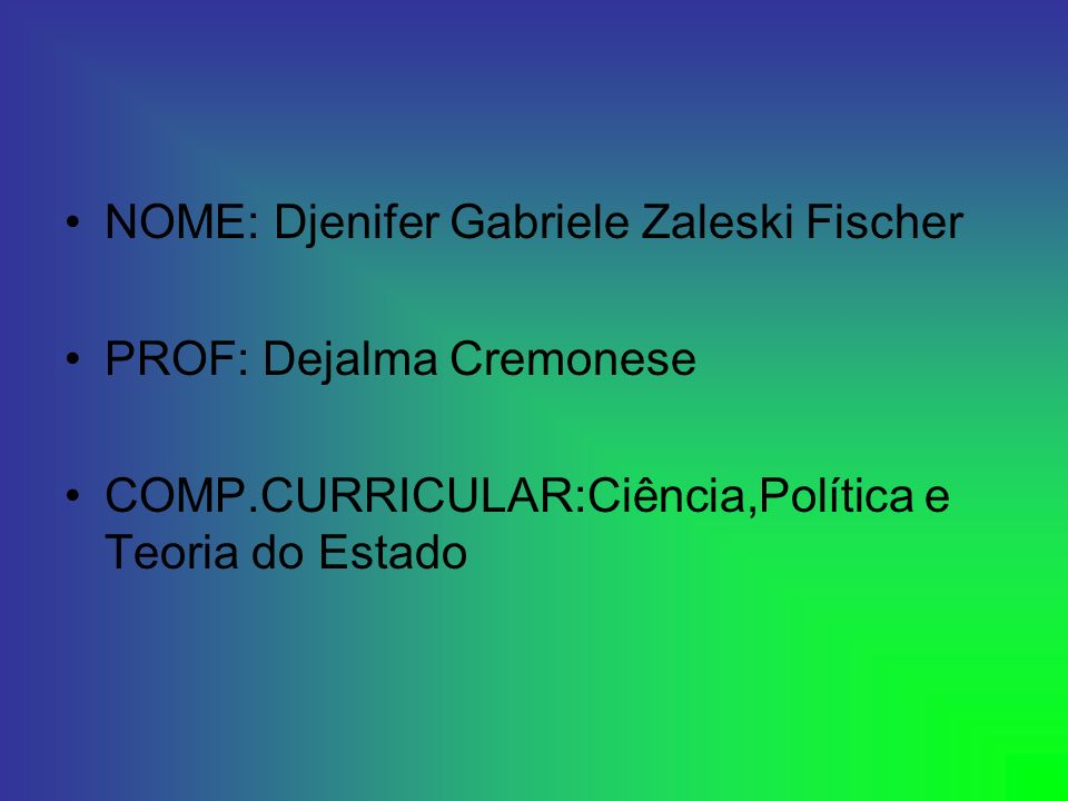 NOME: Djenifer Gabriele Zaleski Fischer