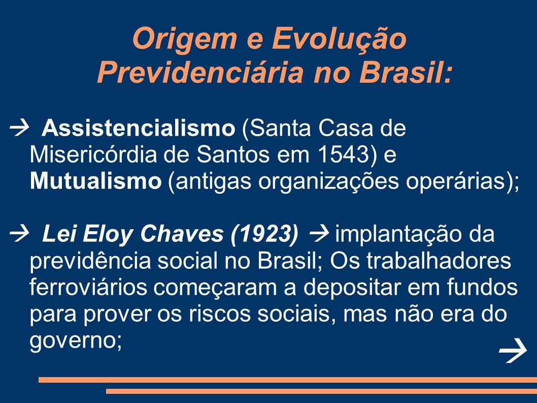 Origem e Evolução Previdenciária no Brasil: