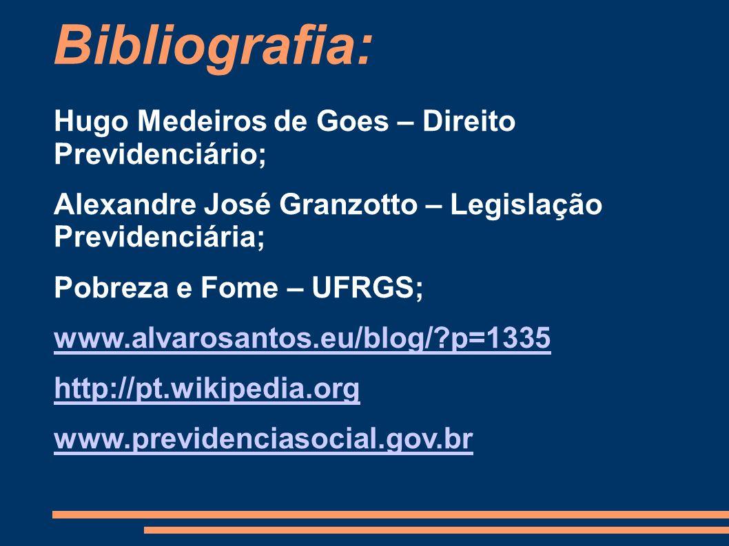 Bibliografia: Hugo Medeiros de Goes – Direito Previdenciário;