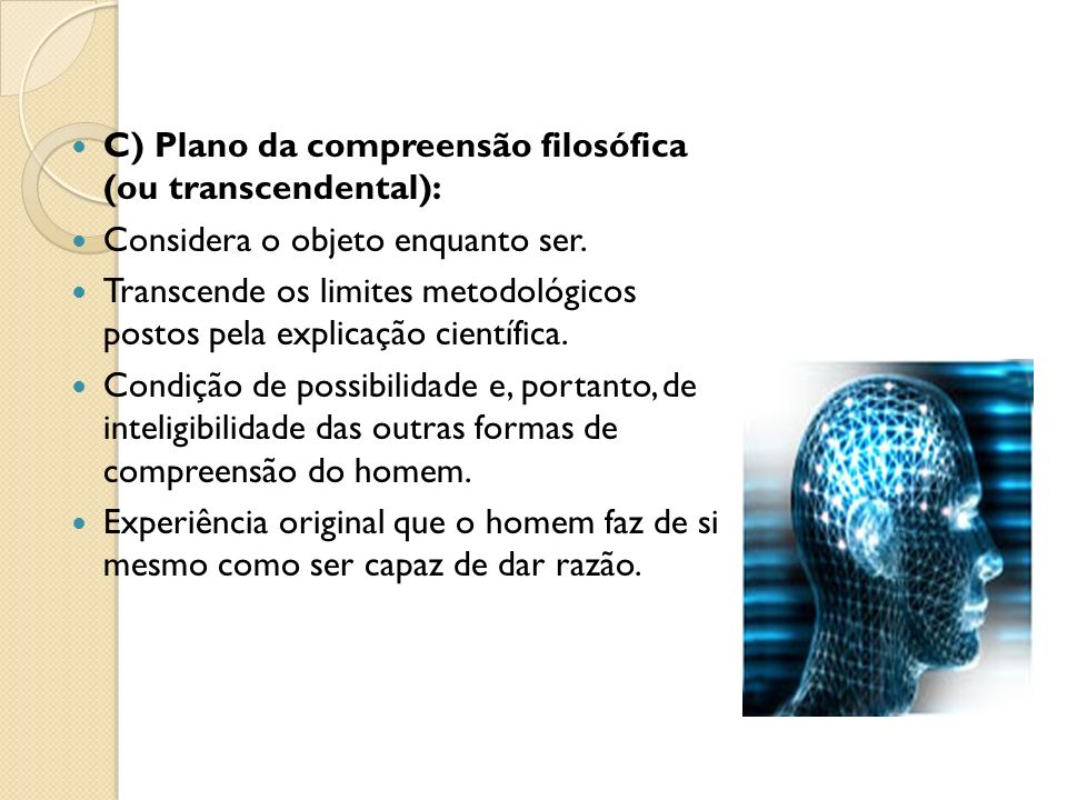 C) Plano da compreensão filosófica (ou transcendental):