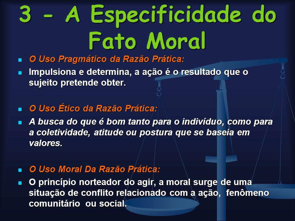 3 - A Especificidade do Fato Moral