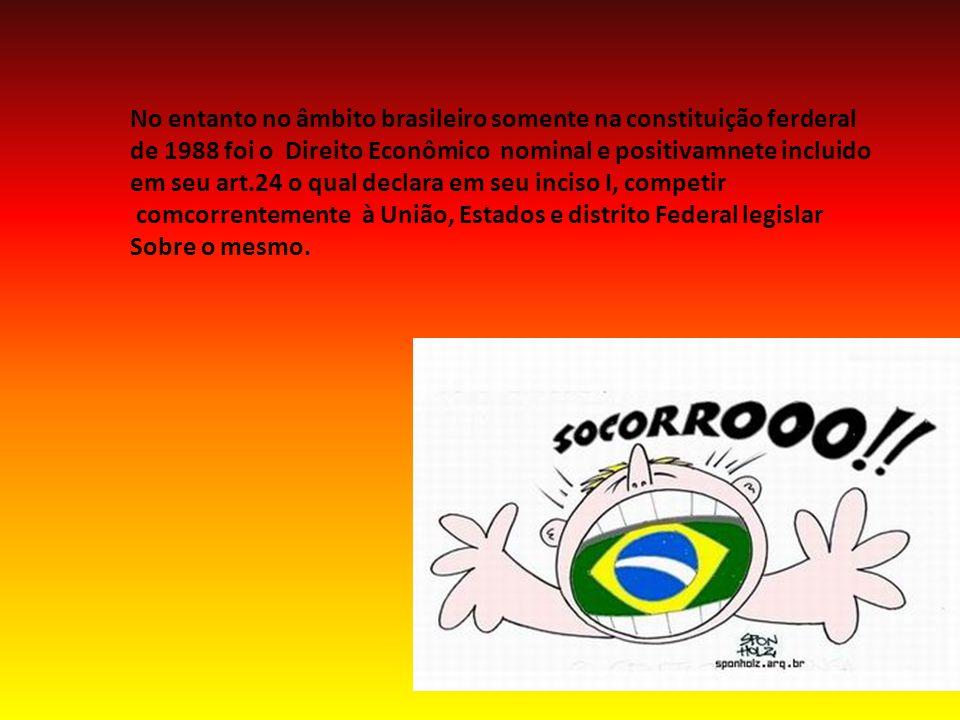 No entanto no âmbito brasileiro somente na constituição ferderal