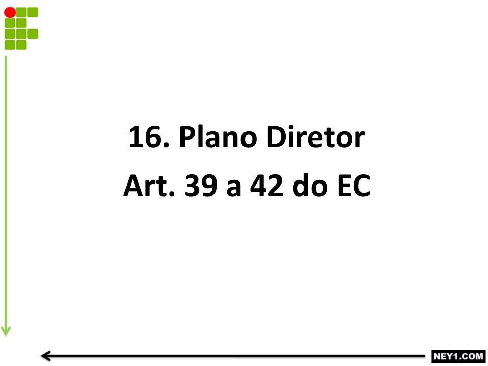 16. Plano Diretor Art. 39 a 42 do EC