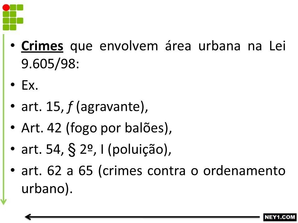 Crimes que envolvem área urbana na Lei 9.605/98: