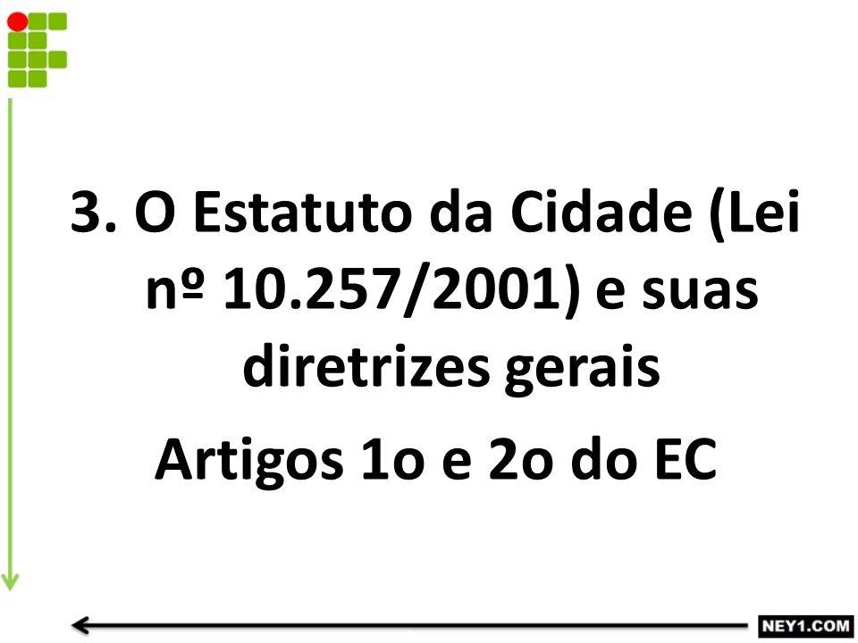 3. O Estatuto da Cidade (Lei nº 10