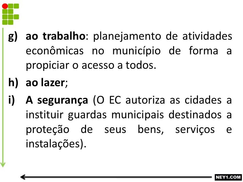 ao trabalho: planejamento de atividades econômicas no município de forma a propiciar o acesso a todos.