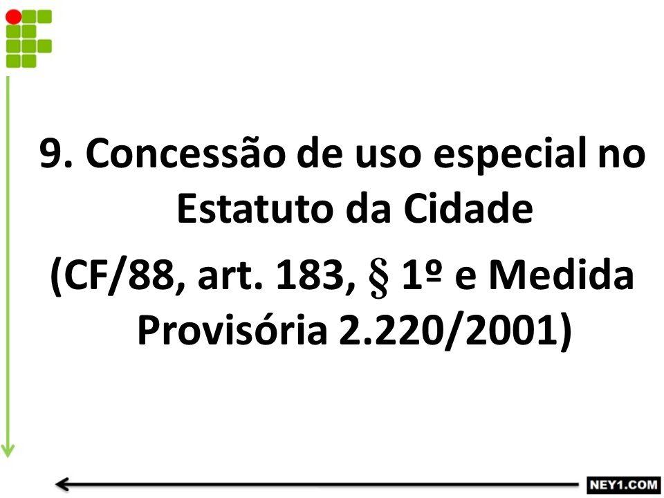 9. Concessão de uso especial no Estatuto da Cidade (CF/88, art