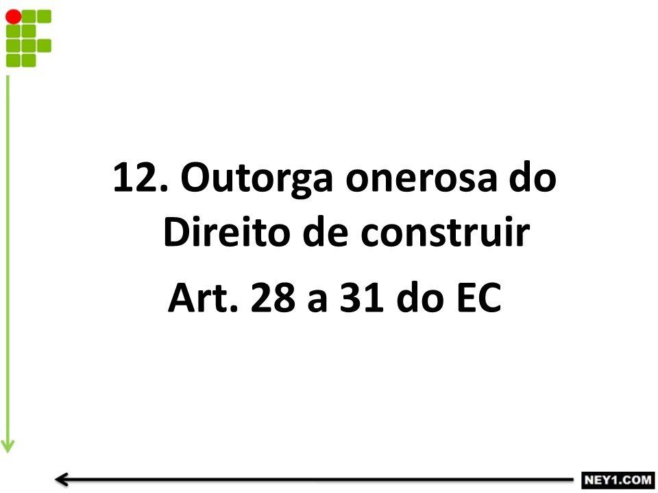12. Outorga onerosa do Direito de construir