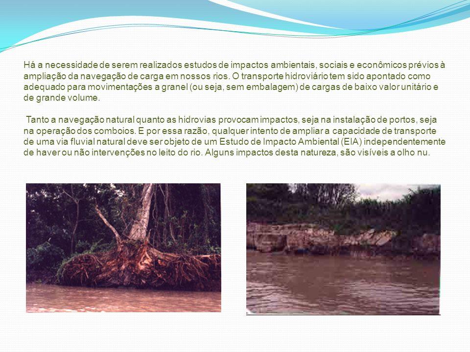 Há a necessidade de serem realizados estudos de impactos ambientais, sociais e econômicos prévios à ampliação da navegação de carga em nossos rios.