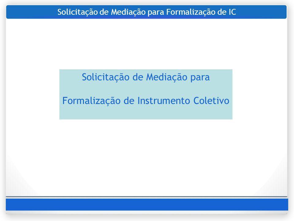 Solicitação de Mediação para Formalização de IC