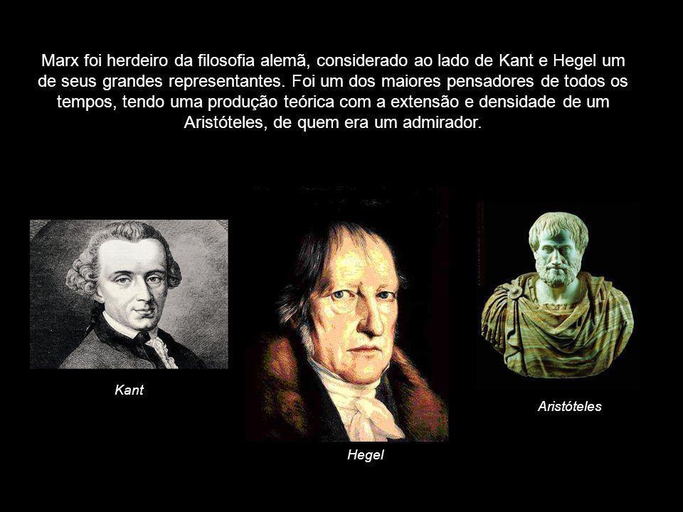 Marx foi herdeiro da filosofia alemã, considerado ao lado de Kant e Hegel um de seus grandes representantes. Foi um dos maiores pensadores de todos os tempos, tendo uma produção teórica com a extensão e densidade de um Aristóteles, de quem era um admirador.