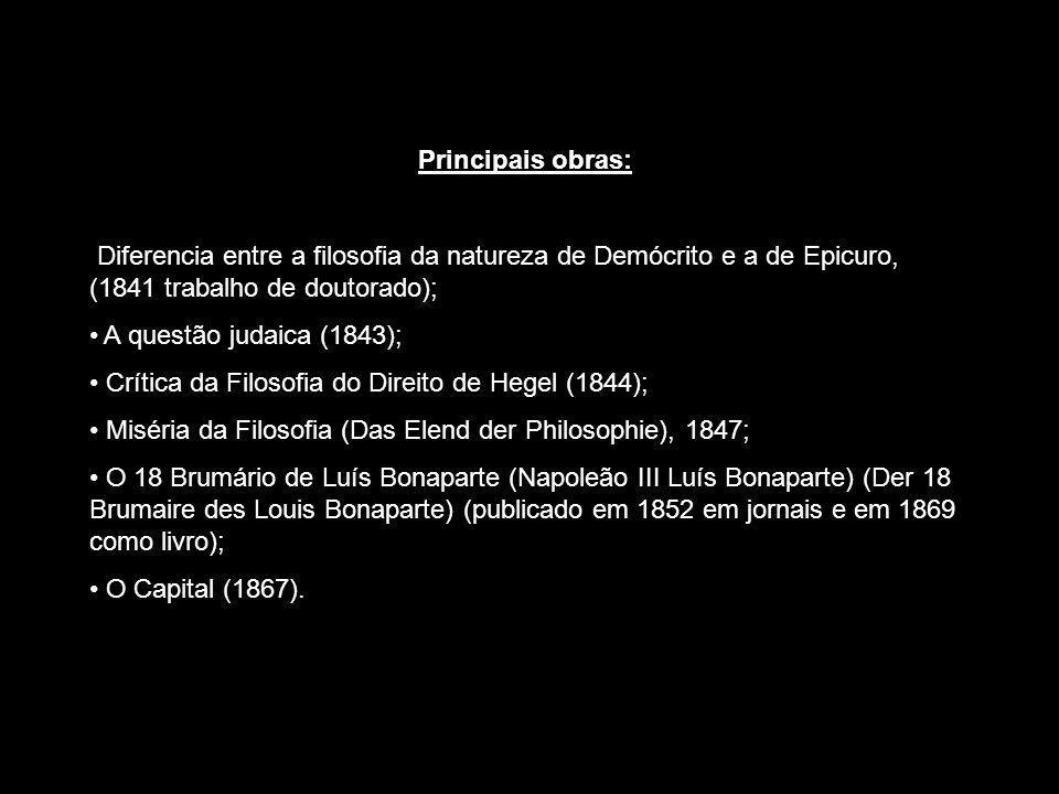 Principais obras: Diferencia entre a filosofia da natureza de Demócrito e a de Epicuro, (1841 trabalho de doutorado);