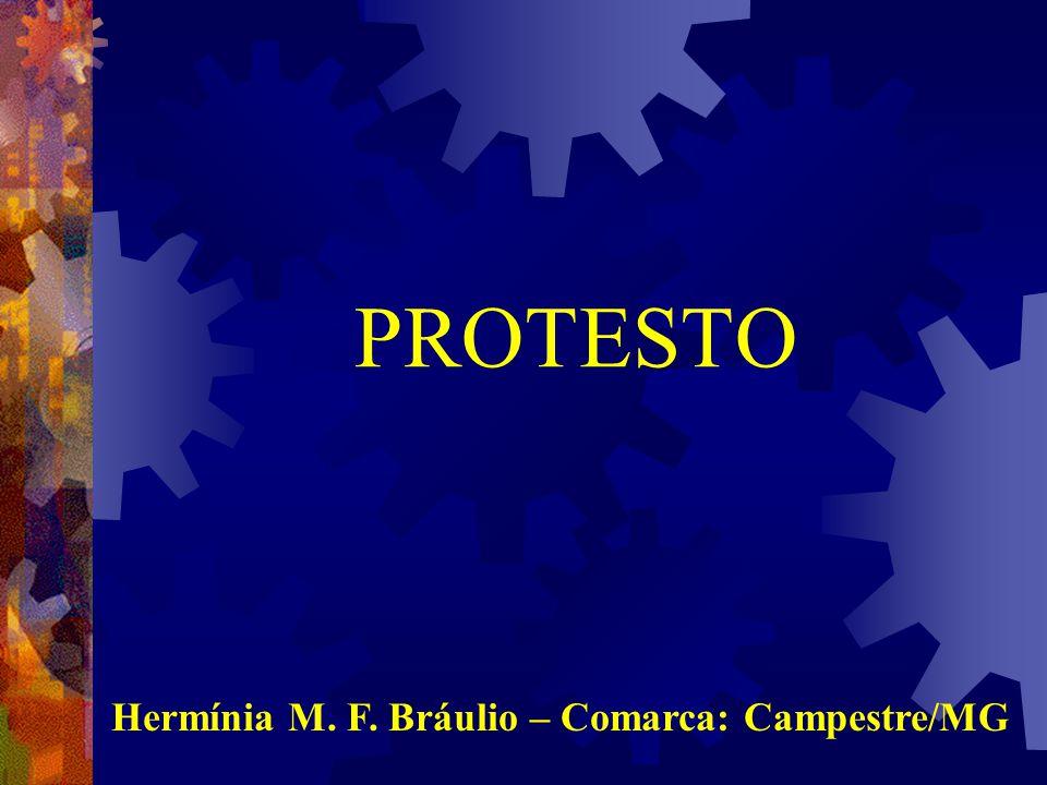 Hermínia M. F. Bráulio – Comarca: Campestre/MG