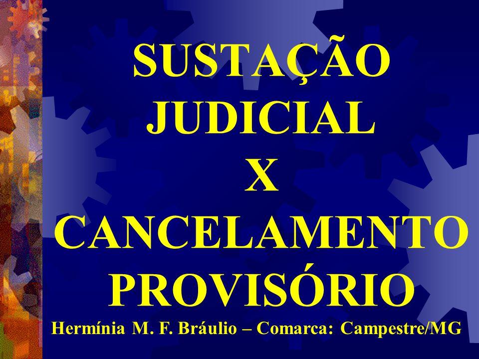SUSTAÇÃO JUDICIAL X CANCELAMENTO PROVISÓRIO