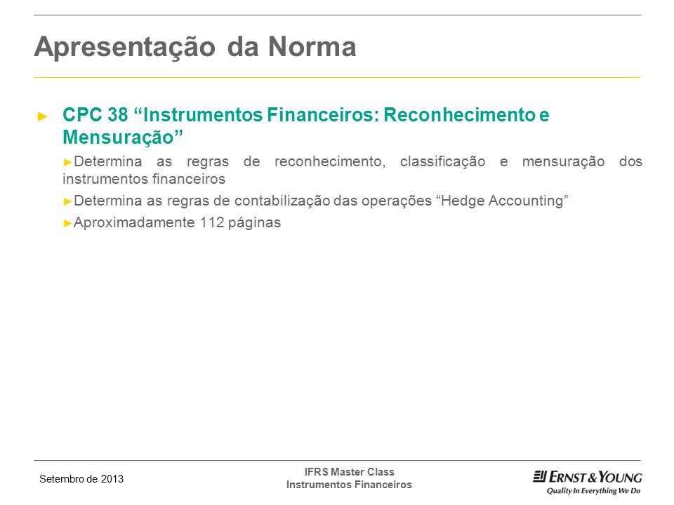 Apresentação da Norma CPC 38 Instrumentos Financeiros: Reconhecimento e Mensuração