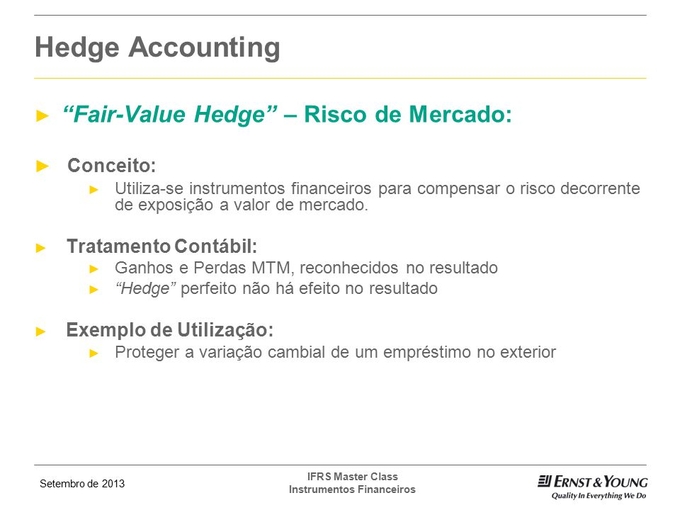 Hedge Accounting Fair-Value Hedge – Risco de Mercado: Conceito: