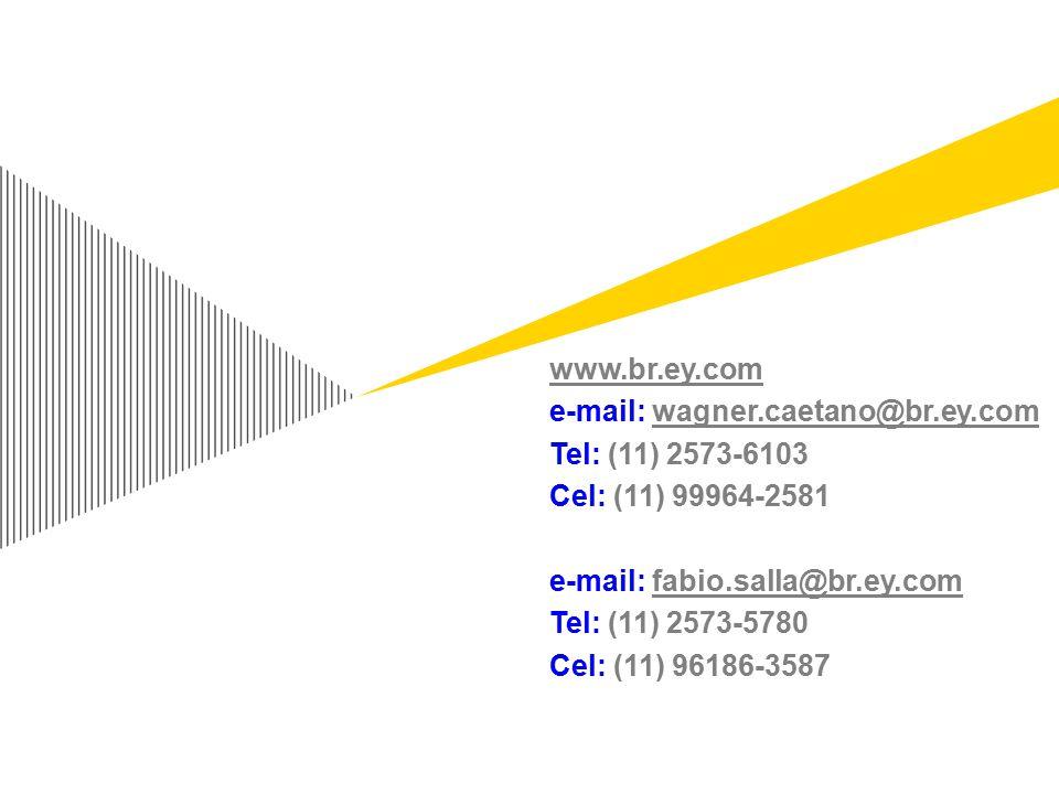 www.br.ey.com e-mail: wagner.caetano@br.ey.com. Tel: (11) 2573-6103. Cel: (11) 99964-2581. e-mail: fabio.salla@br.ey.com.