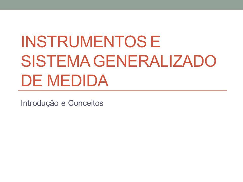 Instrumentos e sistema generalizado de medida