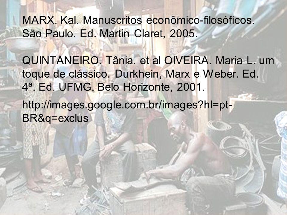 MARX. Kal. Manuscritos econômico-filosóficos. São Paulo. Ed