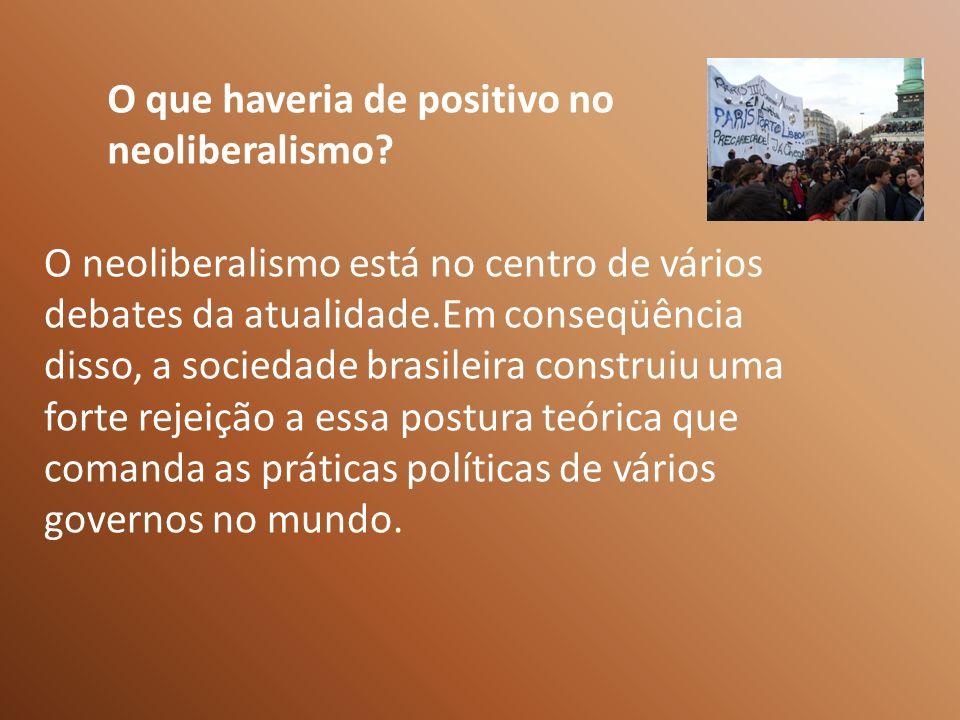 O que haveria de positivo no neoliberalismo