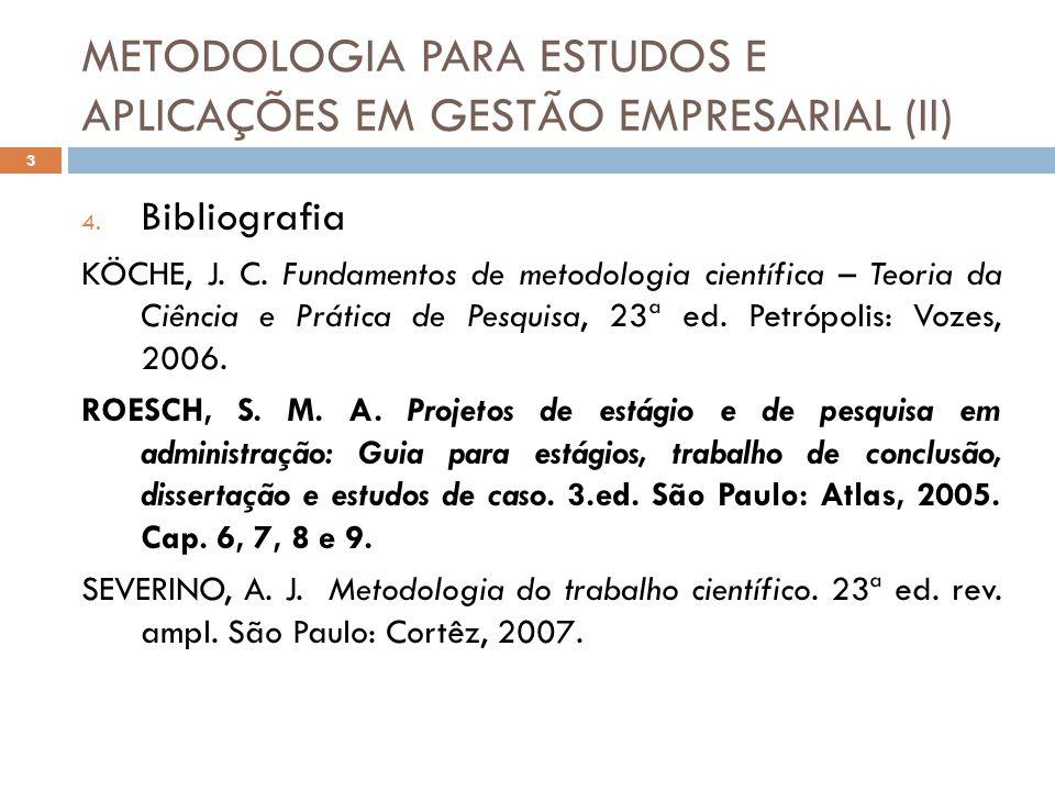 METODOLOGIA PARA ESTUDOS E APLICAÇÕES EM GESTÃO EMPRESARIAL (II)