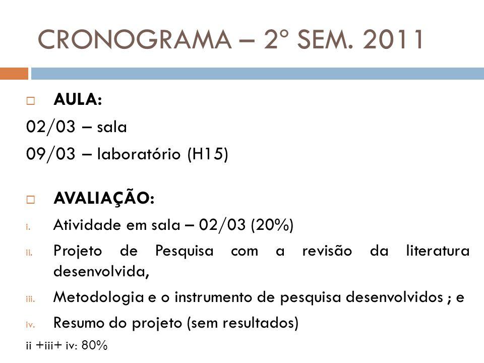 CRONOGRAMA – 2º SEM. 2011 AULA: 02/03 – sala 09/03 – laboratório (H15)