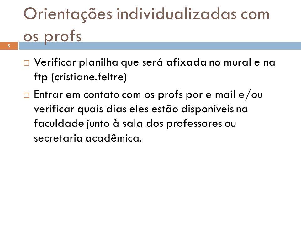 Orientações individualizadas com os profs
