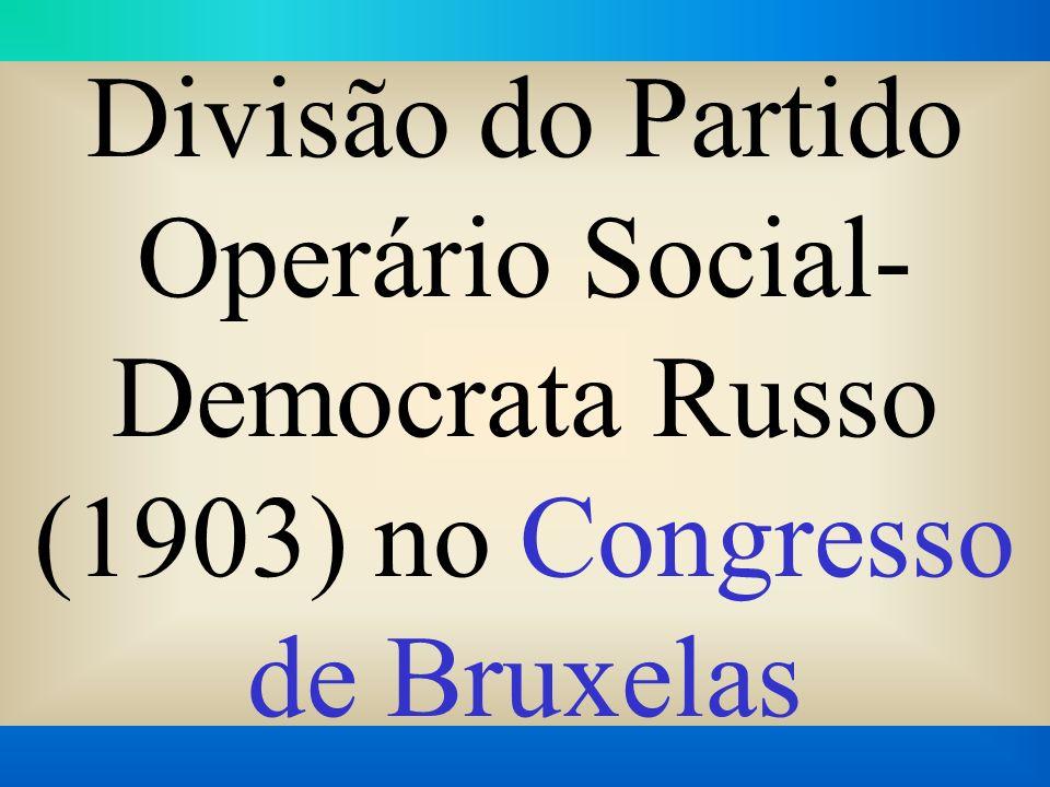 Divisão do Partido Operário Social-Democrata Russo (1903) no Congresso de Bruxelas