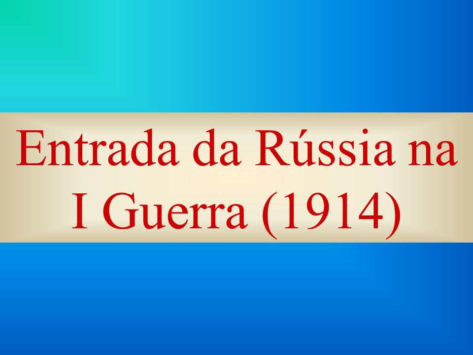 Entrada da Rússia na I Guerra (1914)