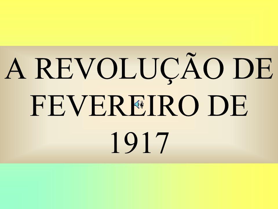 A REVOLUÇÃO DE FEVEREIRO DE 1917
