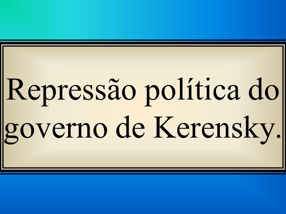 Repressão política do governo de Kerensky.