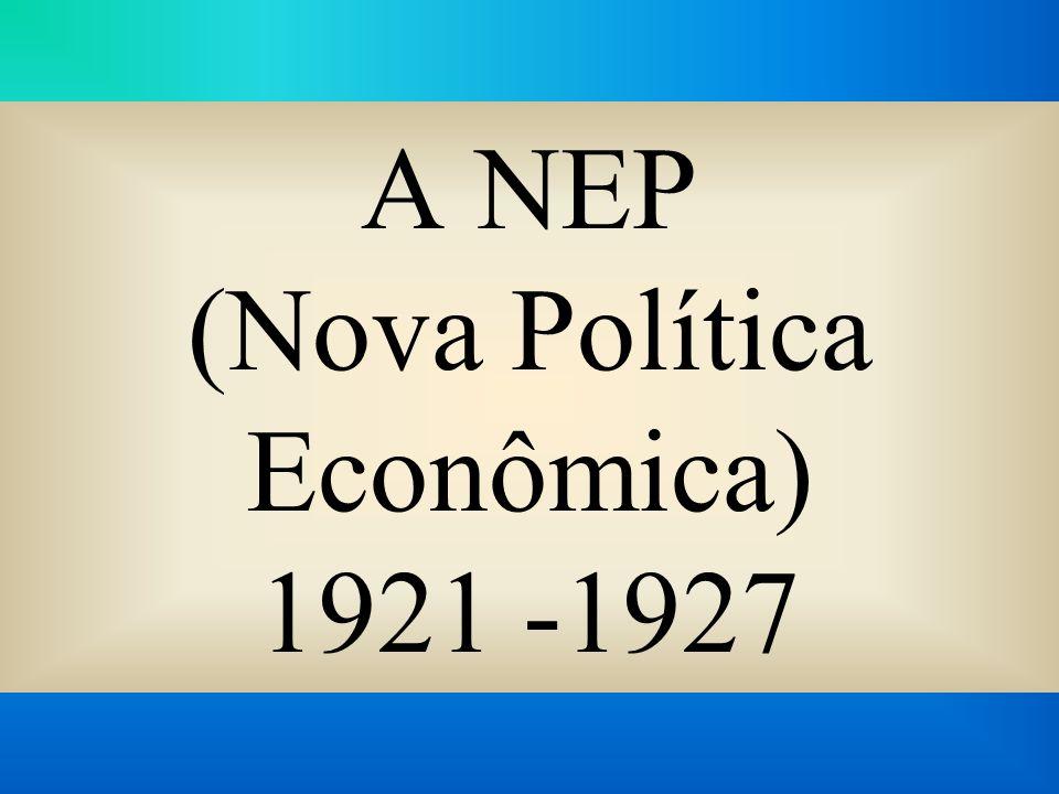 A NEP (Nova Política Econômica) 1921 -1927